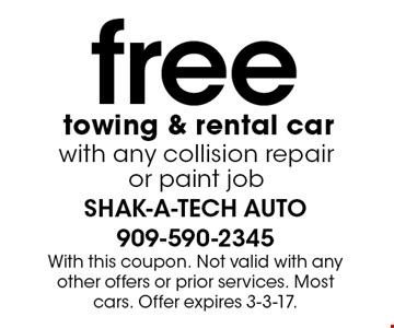 free towing & rental car with any collision repair or paint job. With this coupon. Not valid with any other offers or prior services. Most cars. Offer expires 3-3-17.