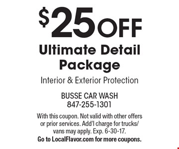 $25 off ultimate detail package. Interior & exterior protection. With this coupon. Not valid with other offers or prior services. Add'l charge for trucks/vans may apply. Exp. 6-30-17. Go to LocalFlavor.com for more coupons.