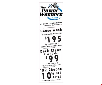 House wash for $195, Deck clean for $99 or choose 10% off total