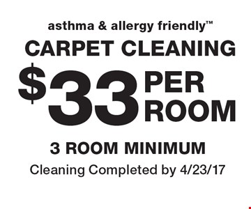 $33 per room asthma & allergy friendly carpet cleaning. 3 room minimum. Cleaning Completed by 4/23/17