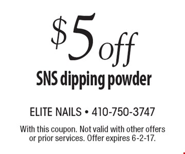 $5 off SNS dipping powder. With this coupon. Not valid with other offers or prior services. Offer expires 6-2-17.
