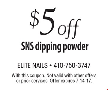$5 off SNS dipping powder. With this coupon. Not valid with other offers or prior services. Offer expires 7-14-17.