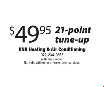 $49.95 21-point tune-up. With this coupon. Not valid with other offers or prior services.