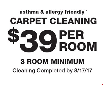 Asthma & Allergy Friendly. Carpet cleaning $39 per area. Cleaning completed by 8/17/17