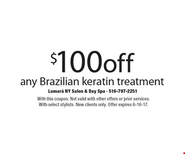 $100off any Brazilian keratin treatment. With this coupon. Not valid with other offers or prior services.With select stylists. New clients only. Offer expires 6-16-17.
