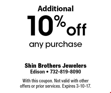 10% off any purchase Additional. With this coupon. Not valid with other offers or prior services. Expires 3-10-17.
