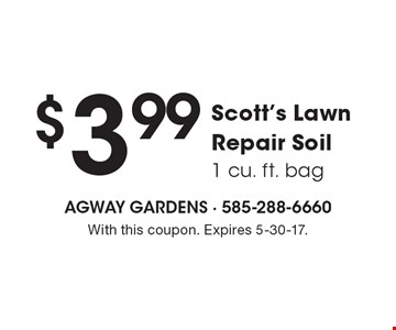 $3.99 Scott's Lawn Repair Soil (1 cu. ft. bag). With this coupon. Expires 5-30-17.