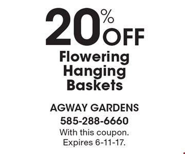 20% Off Flowering Hanging Baskets. With this coupon. Expires 6-11-17.
