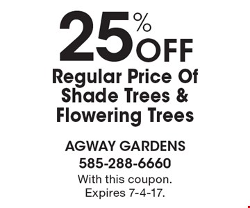 25% Off Regular Price Of Shade Trees & Flowering Trees. With this coupon. Expires 7-4-17.