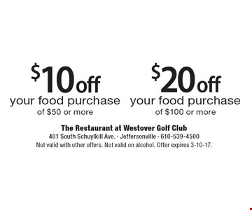 $20 off your food purchase of $100 or more. $10 off your food purchase of $50 or more. Not valid with other offers. Not valid on alcohol. Offer expires 3-10-17.