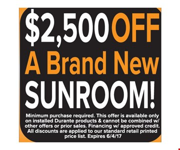 $2,500 Off a Brand New Sunroom