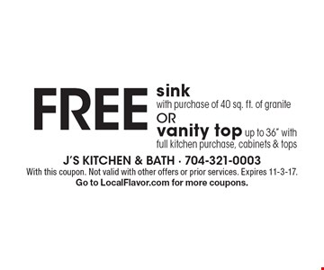 Free sink with purchase of 40 sq. ft. of granite OR vanity top up to 36