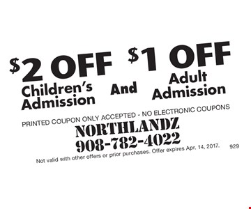 $2 of Children's Admission and $1 off Adult Admission PRINTED COUPON ONLY ACCEPTED - NO Electronic coupons. Northlandz 908-782-4022. Not valid with other offers or prior purchases. Offer expires Apr. 14, 2017.