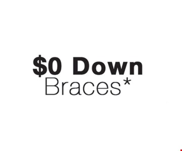 Braces for $0 down.