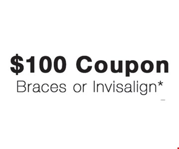 $100 Coupon Braces or Invisalign*