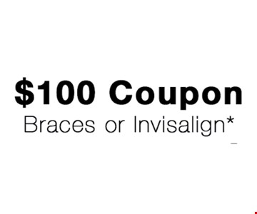$100 coupon braces or Invisalign
