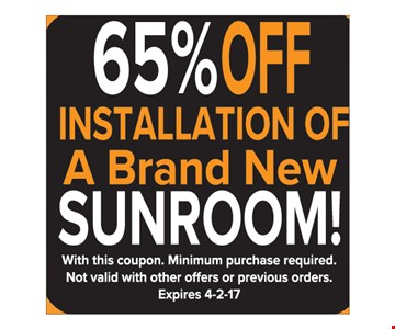 65% Off Installation of A Brand New Sunroom!