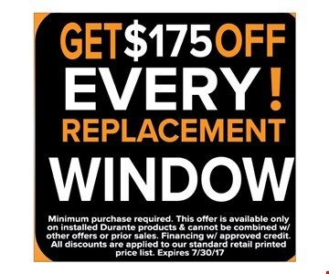 Get $175 off every replacement window!