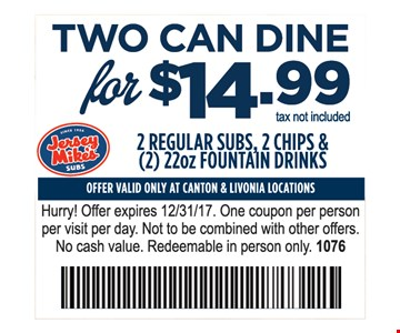 Two can dine for $14.99 2 regular subs, 2 chips & (2) 22oz fountain drinks