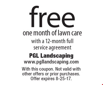 Free one month of lawn care with a 12-month full service agreement. With this coupon. Not valid with other offers or prior purchases. Offer expires 8-25-17.