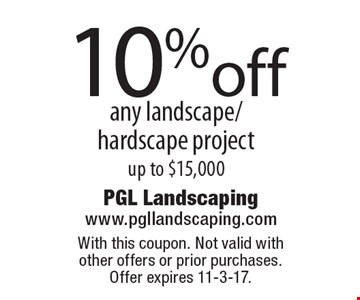 10%off any landscape/ hardscape project up to $15,000. With this coupon. Not valid with other offers or prior purchases. Offer expires 11-3-17.