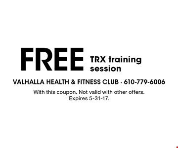 Free small group training session advance registration required. With this coupon. Not valid with other offers. Expires 5-31-17.