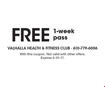 Free 1-week pass. With this coupon. Not valid with other offers. Expires 5-31-17.