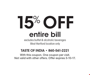 15% off entire bill. Excludes buffet & alcoholic beverages. West Hartford location only. With this coupon. One coupon per visit. Not valid with other offers. Offer expires 3-10-17.