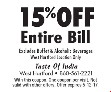 15% OFF Entire Bill. Excludes Buffet & Alcoholic Beverages. West Hartford Location Only. With this coupon. One coupon per visit. Not valid with other offers. Offer expires 5-12-17.