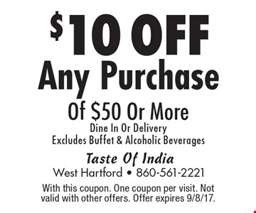 $10 OFF Any Purchase Of $50 Or MoreDine In Or Delivery Excludes Buffet & Alcoholic Beverages. With this coupon. One coupon per visit. Not valid with other offers. Offer expires 9/8/17.