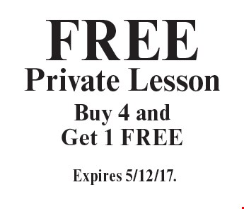 Free Private Lesson. Buy 4 and Get 1 Free. Expires 5/12/17.