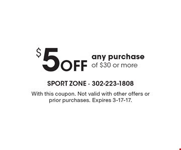 $5 Off any purchase of $30 or more. With this coupon. Not valid with other offers or prior purchases. Expires 3-17-17.