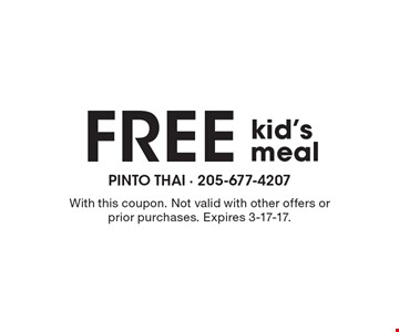 FREE kid's meal. With this coupon. Not valid with other offers or prior purchases. Expires 3-17-17.