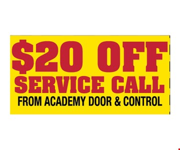$20 OFF service Call from academy door & Control