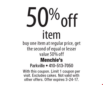 50% off item. Buy one item at regular price, get the second of equal or lesser value 50% off. With this coupon. Limit 1 coupon per visit. Excludes cakes. Not valid with other offers. Offer expires 3-24-17.