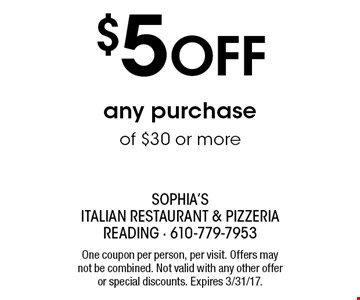 $5 Off any purchase of $30 or more. One coupon per person, per visit. Offers may not be combined. Not valid with any other offer or special discounts. Expires 3/31/17.