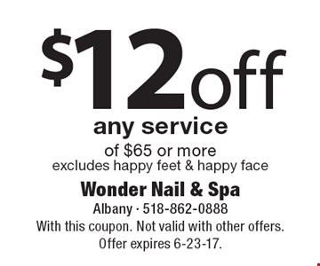 $12 off any service of $65 or more excludes happy feet & happy face. With this coupon. Not valid with other offers. Offer expires 6-23-17.