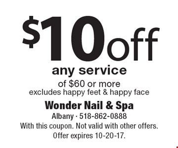 $10 off any service of $60 or more-excludes happy feet & happy face. With this coupon. Not valid with other offers. Offer expires 10-20-17.