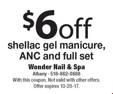 $6 off shellac gel manicure, ANC and full set. With this coupon. Not valid with other offers. Offer expires 10-20-17.