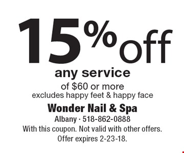 15% off any service of $60 or more excludes happy feet & happy face. With this coupon. Not valid with other offers. Offer expires 2-23-18.