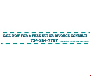 Call Now For A Free DUI or Divorce Consult! Offer expires 8/4/17 *Must mention ad.