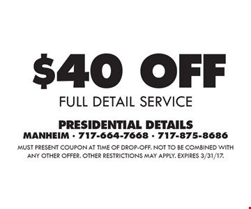 $40 OFF full detail service. Must present coupon at time of drop-off. Not to be combined with any other offer. Other restrictions may apply. Expires 3/31/17.