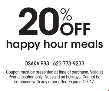 20% off happy hour meals. Coupon must be presented at time of purchase. Valid at Peoria location only. Not valid on holidays. Cannot be combined with any other offer. Expires 4-7-17.