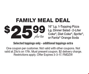 FAMILY MEAL DEAL - $25.99 plus tax 16