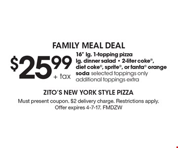 FAMILY MEAL DEAL - $25.99 + tax 16