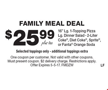FAMILY MEAL DEAL. $25.99 plus tax for a 16