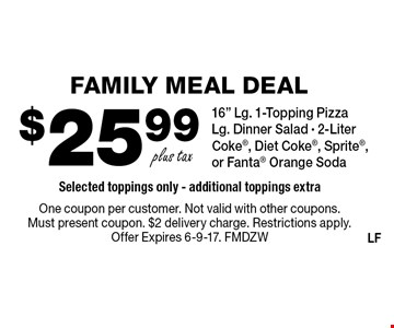 Family meal deal. $25.99 plus tax 16