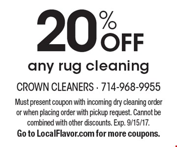 20% OFF any rug cleaning. Must present coupon with incoming dry cleaning order or when placing order with pickup request. Cannot be combined with other discounts. Exp. 9/15/17. Go to LocalFlavor.com for more coupons.