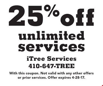 25% off unlimited services. With this coupon. Not valid with any other offersor prior services. Offer expires 4-28-17.