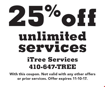 25%off unlimited services. With this coupon. Not valid with any other offers or prior services. Offer expires 11-10-17.